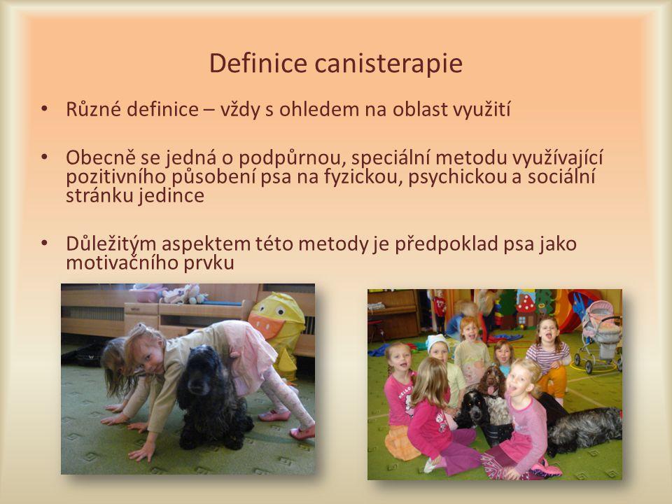 Definice canisterapie Různé definice – vždy s ohledem na oblast využití Obecně se jedná o podpůrnou, speciální metodu využívající pozitivního působení