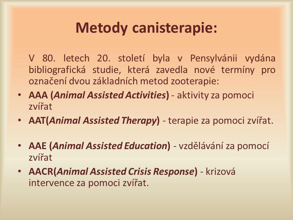 Metody canisterapie: V 80. letech 20. století byla v Pensylvánii vydána bibliografická studie, která zavedla nové termíny pro označení dvou základních