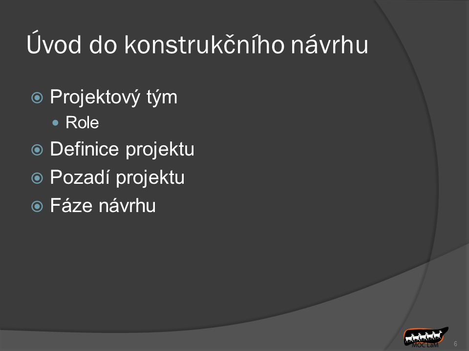 Kapitola 2 Přehled řízení projektu Odpovědná osoba:Cyril Vojáček 7