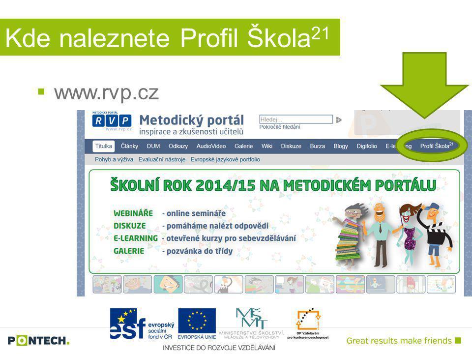 Kde naleznete Profil Škola 21  www.rvp.cz