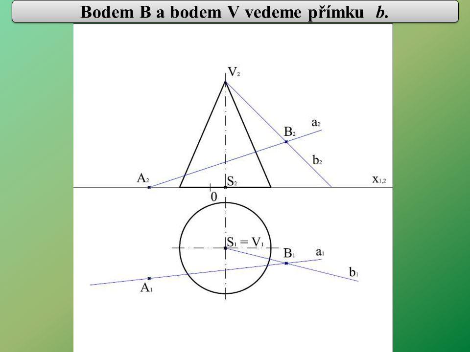 Bodem B a bodem V vedeme přímku b.