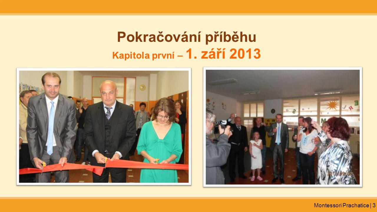 Montessori Prachatice | 3 Pokračování příběhu Kapitola první – 1. září 2013