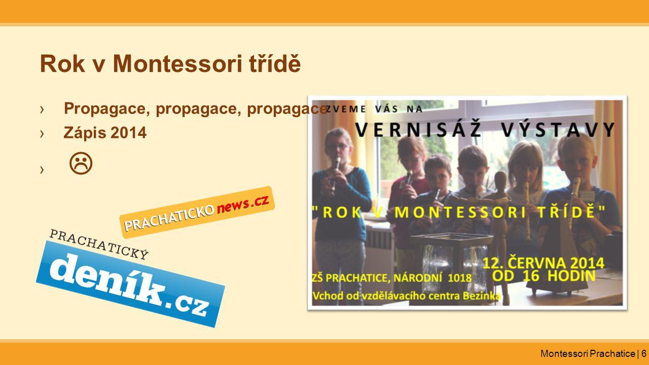 Montessori Prachatice | 6 Rok v Montessori třídě ›Propagace, propagace, propagace ›Zápis 2014 › 