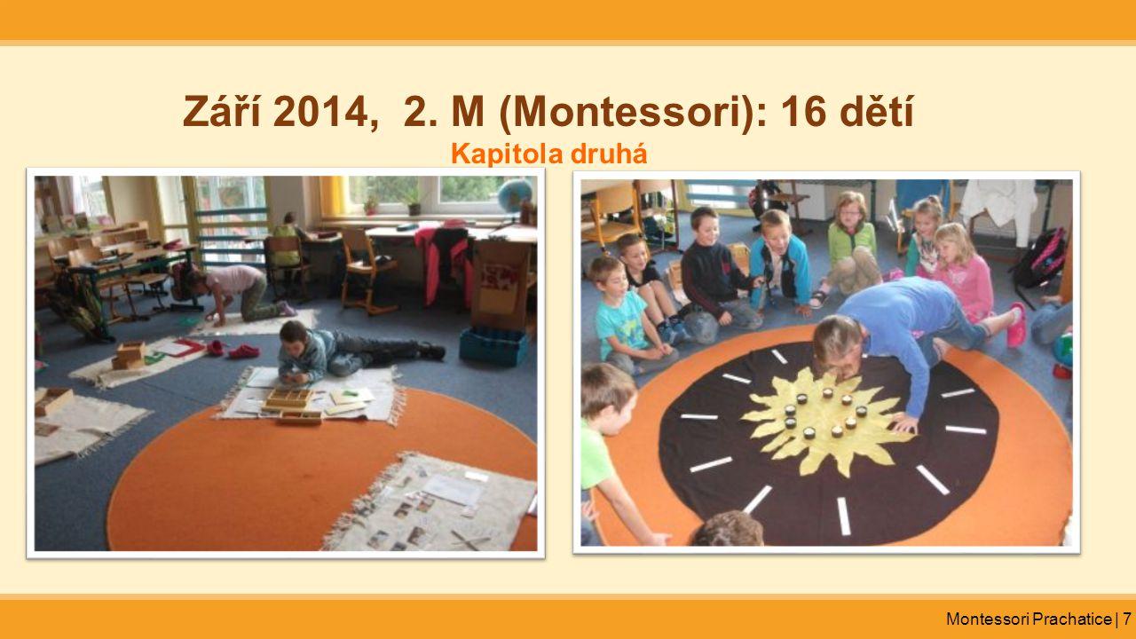 Montessori Prachatice | 7 Září 2014, 2. M (Montessori): 16 dětí Kapitola druhá