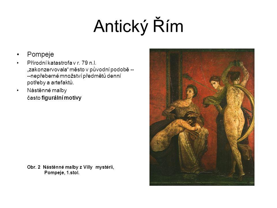 """Antický Řím Pompeje Přírodní katastrofa v r. 79 n.l. """"zakonzervovala"""" město v původní podobě -- --nepřeberné množství předmětů denní potřeby a artefak"""