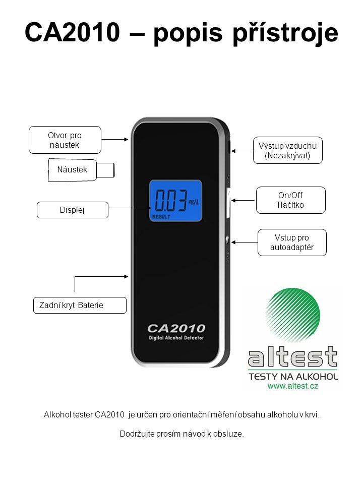 READY signalizuje začátek zkoušky BATT signalizuje vybitou baterii, nutná výměna 9V alkalické baterie, NEPOUŽÍVEJTE DOBÍJECÍ BATERIE .