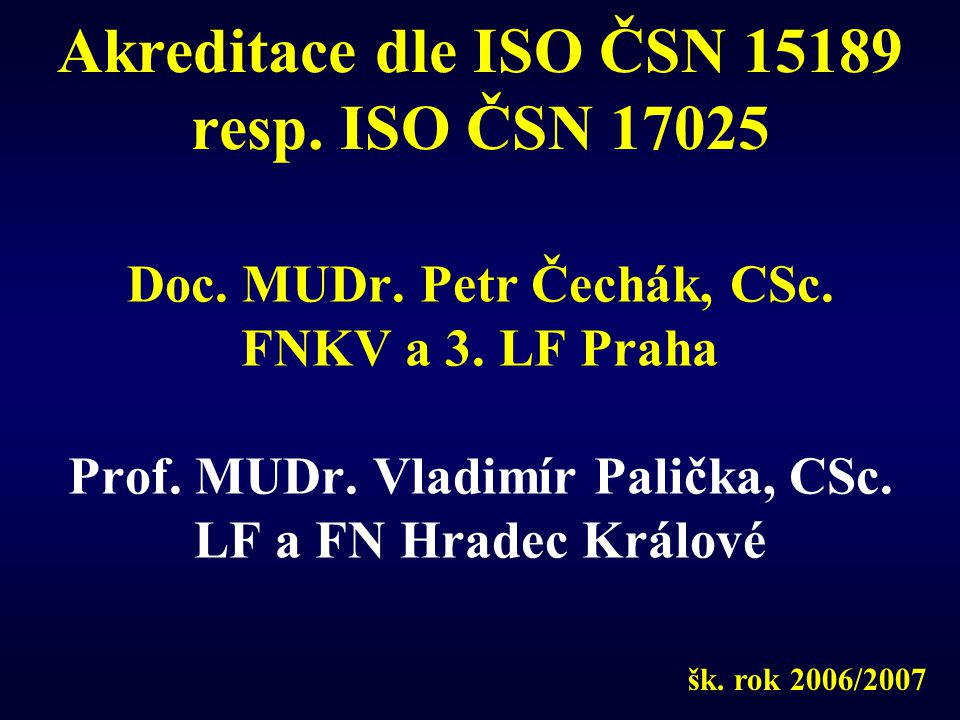Akreditace dle ISO ČSN 15189 resp.ISO ČSN 17025 Doc.