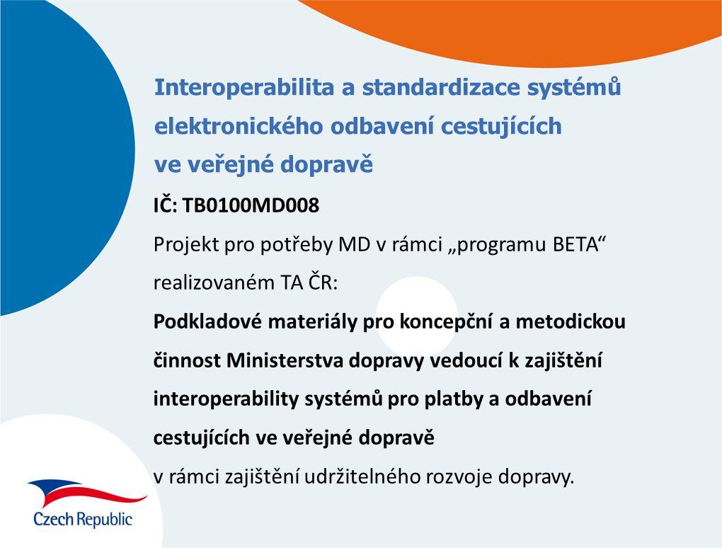 """Interoperabilita a standardizace systémů elektronického odbavení cestujících ve veřejné dopravě IČ: TB0100MD008 Projekt pro potřeby MD v rámci """"progra"""