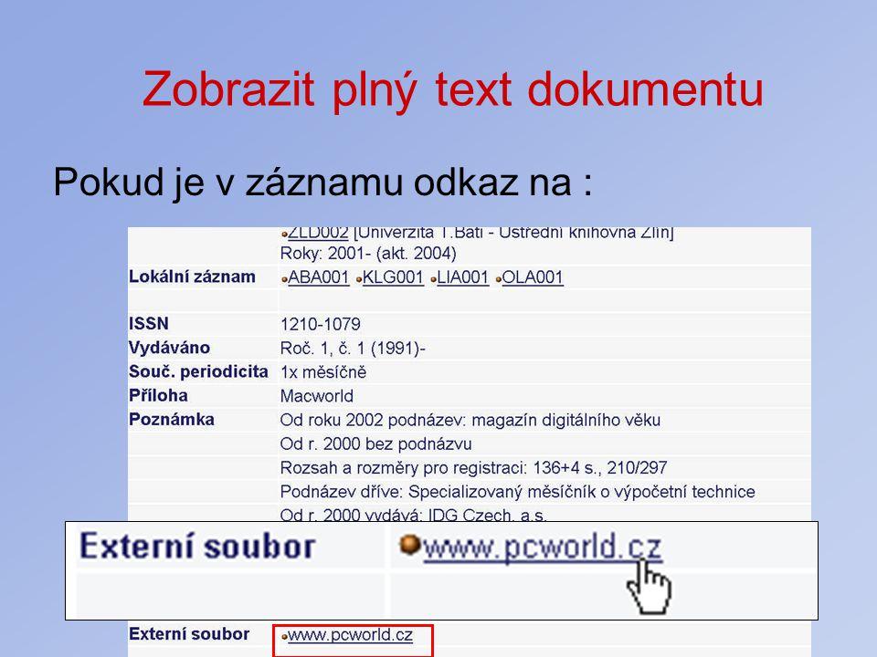 Zobrazit plný text dokumentu Pokud je v záznamu odkaz na :