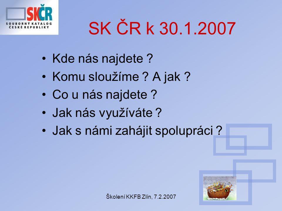 Školení KKFB Zlín, 7.2.2007 Kde nás najdete . Komu sloužíme .