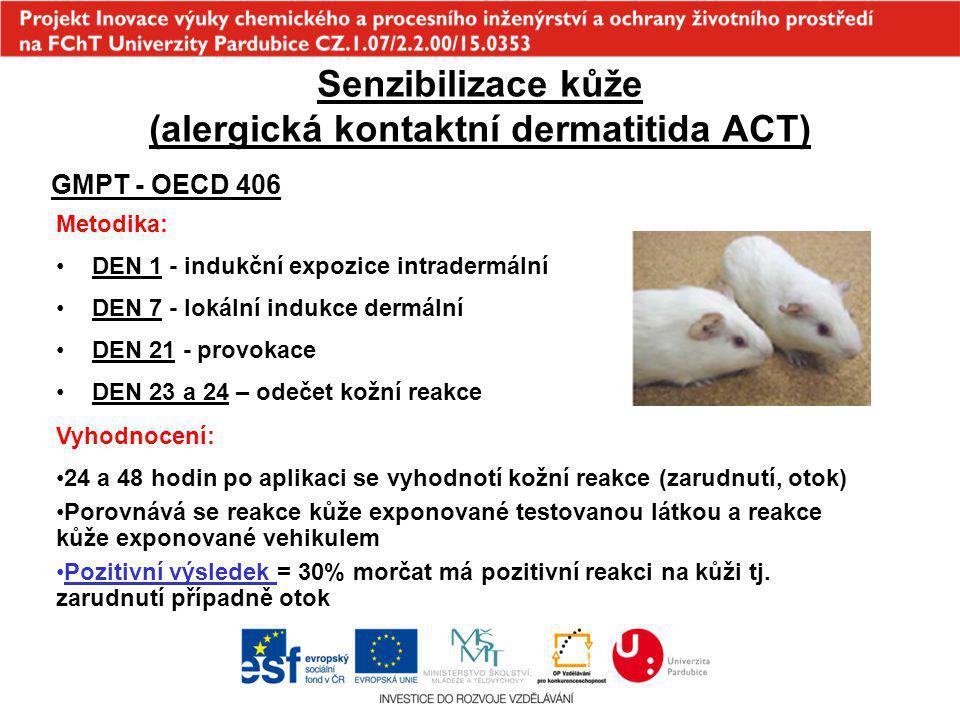 Senzibilizace kůže (alergická kontaktní dermatitida ACT) GMPT - OECD 406 Metodika: DEN 1 - indukční expozice intradermální DEN 7 - lokální indukce der