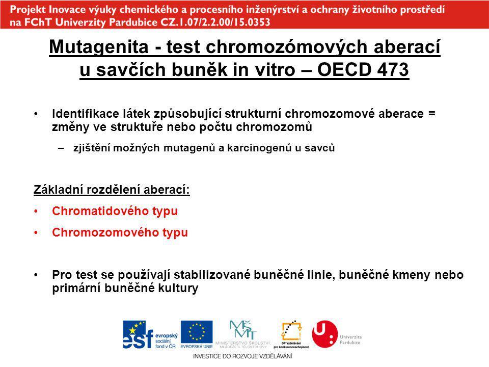 Mutagenita - test chromozómových aberací u savčích buněk in vitro – OECD 473 Identifikace látek způsobující strukturní chromozomové aberace = změny ve