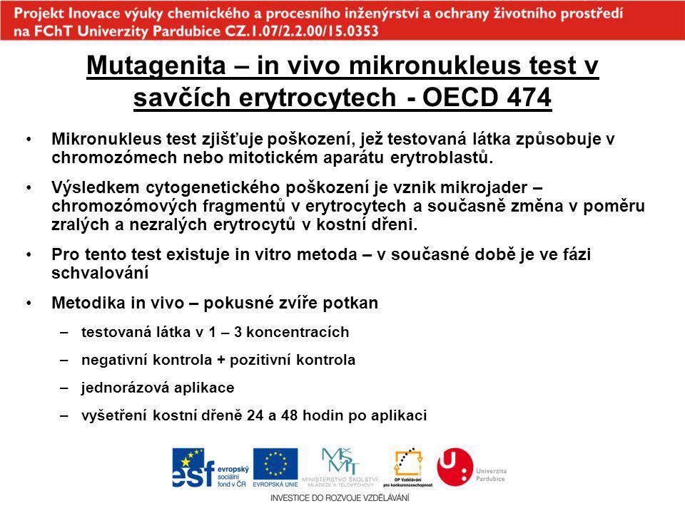 Mutagenita – in vivo mikronukleus test v savčích erytrocytech - OECD 474 Mikronukleus test zjišťuje poškození, jež testovaná látka způsobuje v chromoz