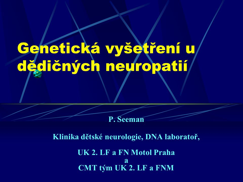 vyšetřitelné geny v DNA laboratoři CMT1A duplikace/HNPP delece ( chromosom 17p) Cx32 – GJB1 – CMTX MPZ – P0 gen – HMSN III, CMT2, CMT1B PMP22 – HNPP, HMSN I, CHN SIMPLE – CMT1C EGR2 – HMSN I, CHN GDAP1 – AR-CMT2 MFN2 – CMT2A HSP22 – dHMN II HSP27 – dHMN II PRX – CMT4F RAB7 – CMT2B SPTLC1-HSN1 CCFDN gen