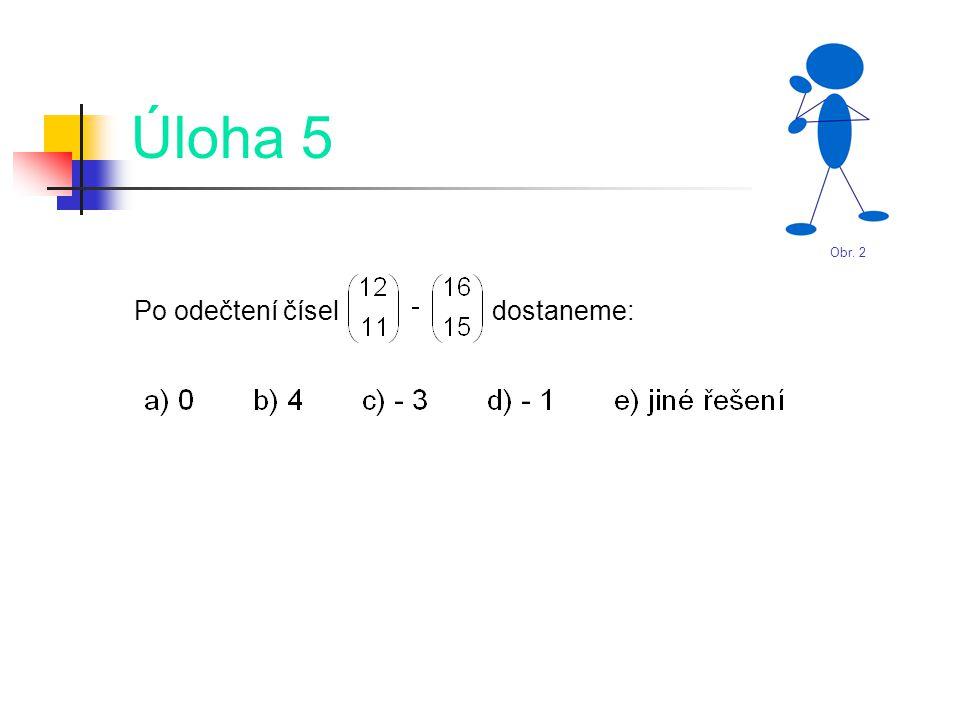 Úloha 5 Po odečtení čísel dostaneme: Obr. 2