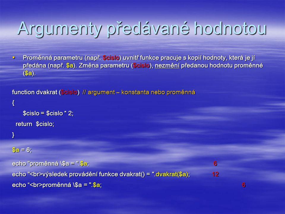 Argumenty předávané hodnotou  Proměnná parametru (např.