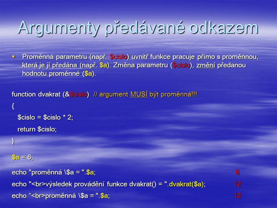 Argumenty předávané odkazem  Proměnná parametru (např.