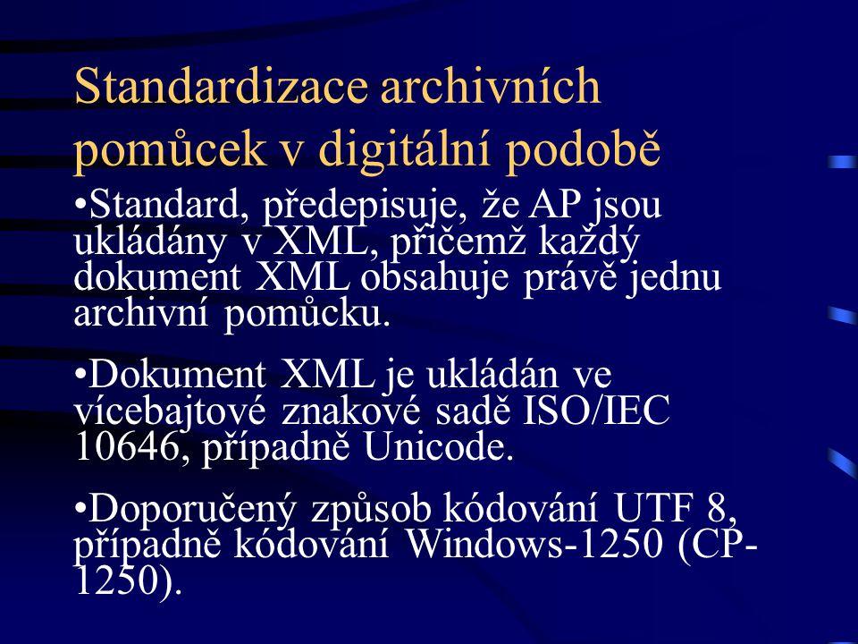 Standardizace archivních pomůcek v digitální podobě Standard, předepisuje, že AP jsou ukládány v XML, přičemž každý dokument XML obsahuje právě jednu
