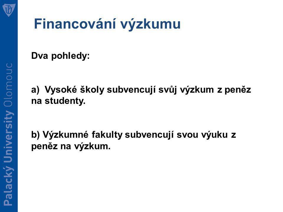 Dva pohledy: a) Vysoké školy subvencují svůj výzkum z peněz na studenty.