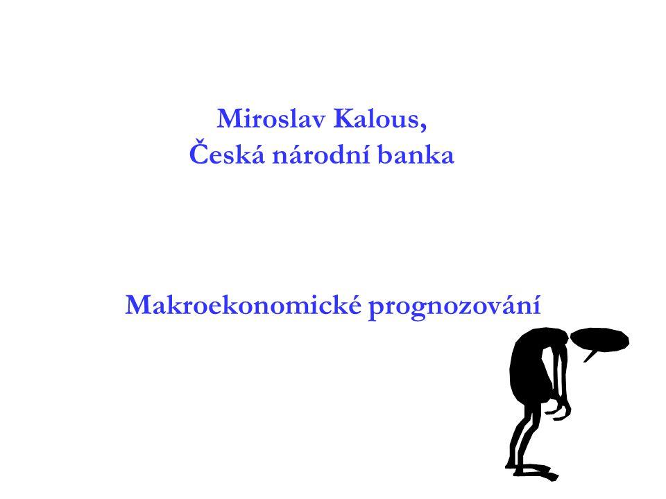 Miroslav Kalous, Česká národní banka Makroekonomické prognozování
