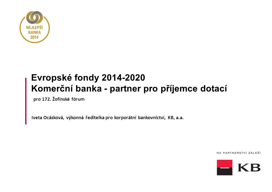 Evropské fondy 2014-2020 Komerční banka - partner pro příjemce dotací pro 172.