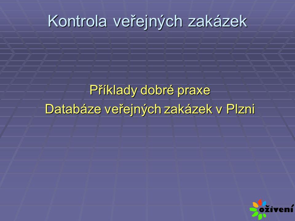 Kontrola veřejných zakázek Příklady dobré praxe Databáze veřejných zakázek v Plzni