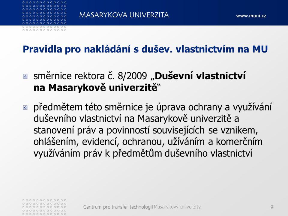 Centrum pro transfer technologií Masarykovy univerzity 9Centrum pro transfer technologií9 Pravidla pro nakládání s dušev.