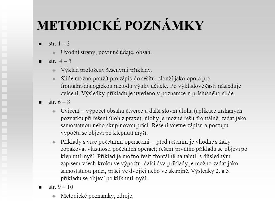 METODICKÉ POZNÁMKY str. 1 – 3   Úvodní strany, povinné údaje, obsah. str. 4 – 5   Výklad proložený řešenými příklady.   Slide možno použít pro z