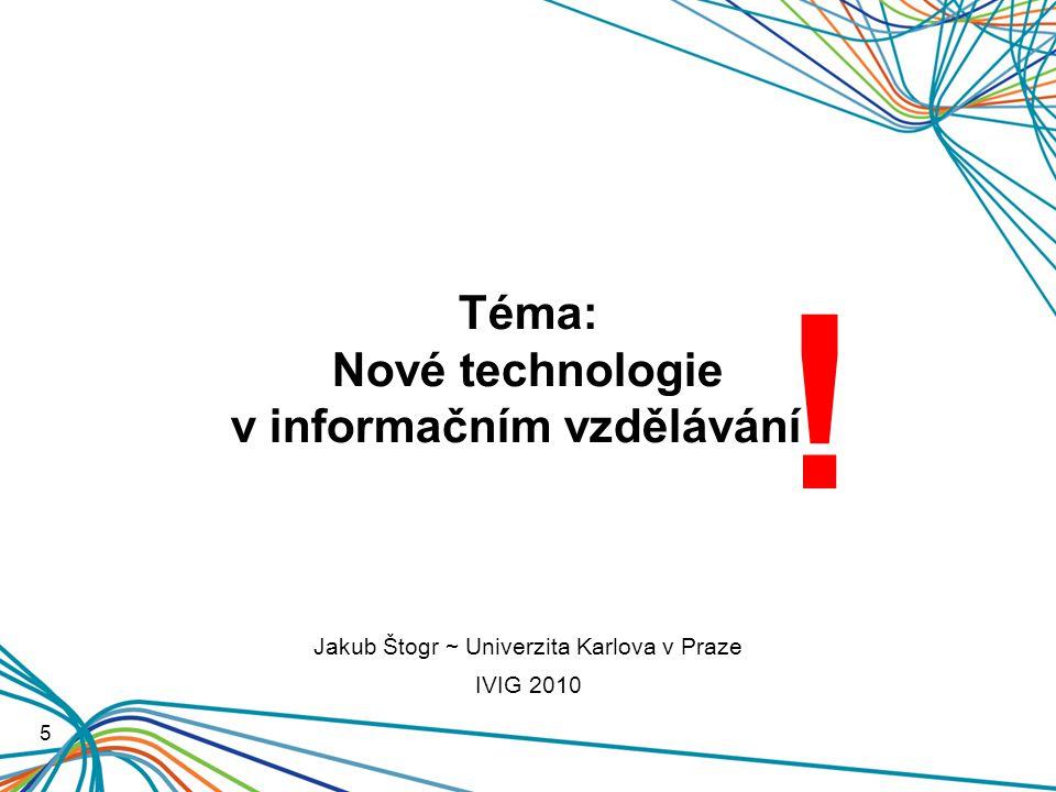 Téma: Nové technologie v informačním vzdělávání .