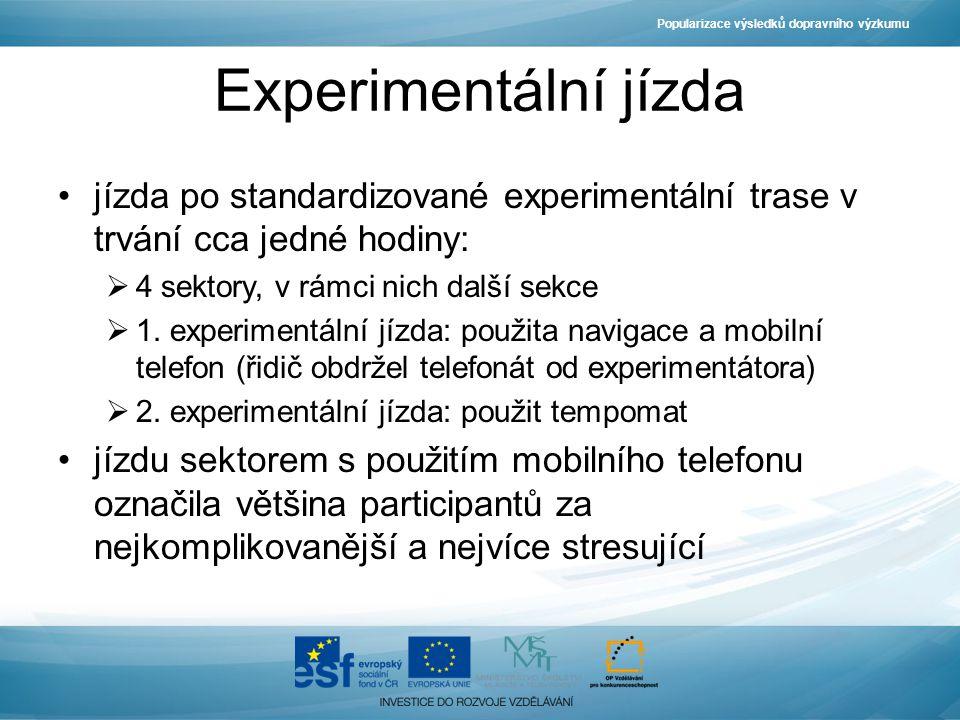 Popularizace výsledků dopravního výzkumu Experimentální jízda jízda po standardizované experimentální trase v trvání cca jedné hodiny:  4 sektory, v rámci nich další sekce  1.
