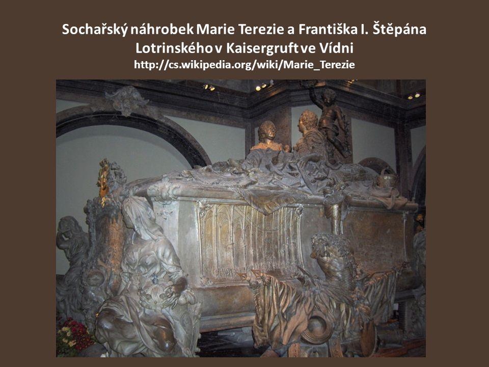 Sochařský náhrobek Marie Terezie a Františka I. Štěpána Lotrinského v Kaisergruft ve Vídni http://cs.wikipedia.org/wiki/Marie_Terezie
