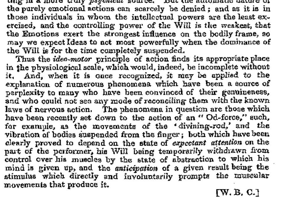 Takže ideomotorický princip má v oblasti fyziologie důležité místo, bez kterého by fyziologie byla neúplná.