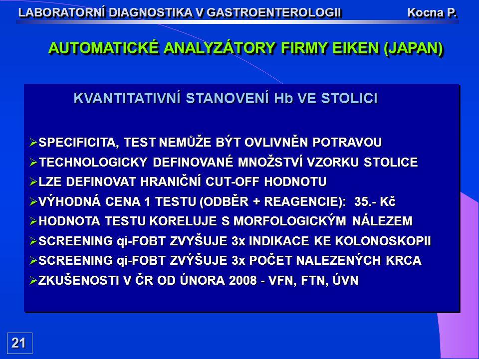 21212121 LABORATORNÍ DIAGNOSTIKA V GASTROENTEROLOGII Kocna P. KVANTITATIVNÍ STANOVENÍ Hb VE STOLICI KVANTITATIVNÍ STANOVENÍ Hb VE STOLICI  SPECIFICIT