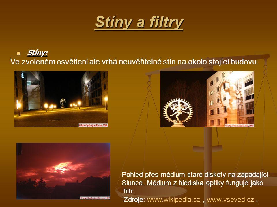 Stíny a filtry Stíny: Stíny: Ve zvoleném osvětlení ale vrhá neuvěřitelné stín na okolo stojící budovu. Pohled přes médium staré diskety na zapadající