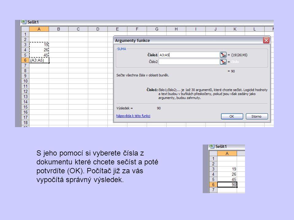 S jeho pomocí si vyberete čísla z dokumentu které chcete sečíst a poté potvrdíte (OK). Počítač již za vás vypočítá správný výsledek.