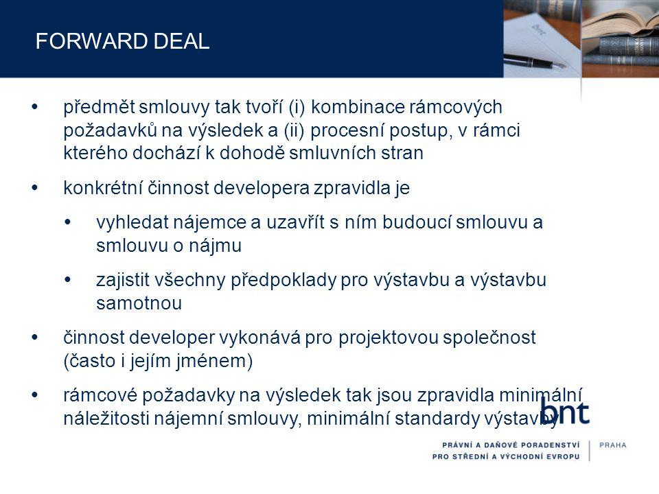 FORWARD DEAL  předmět smlouvy tak tvoří (i) kombinace rámcových požadavků na výsledek a (ii) procesní postup, v rámci kterého dochází k dohodě smluvn