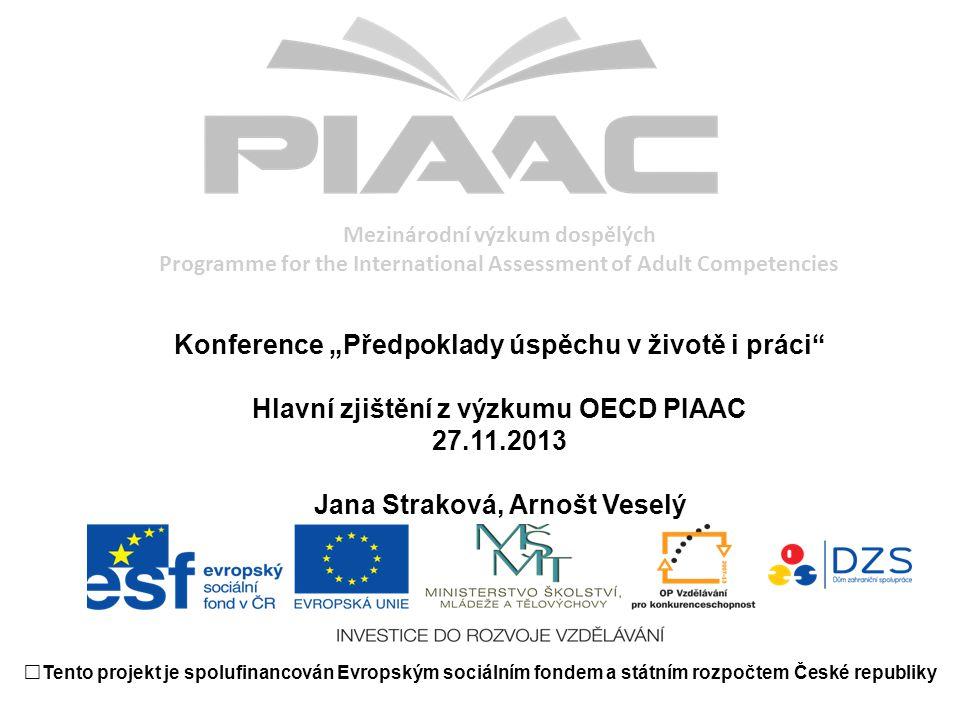 """Mezinárodní výzkum dospělých Programme for the International Assessment of Adult Competencies Konference """"Předpoklady úspěchu v životě i práci"""" Hlavní"""