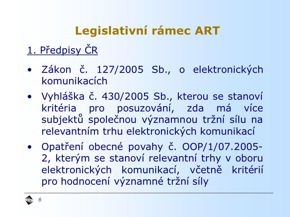 6 1. Předpisy ČR Zákon č. 127/2005 Sb., o elektronických komunikacích Vyhláška č.