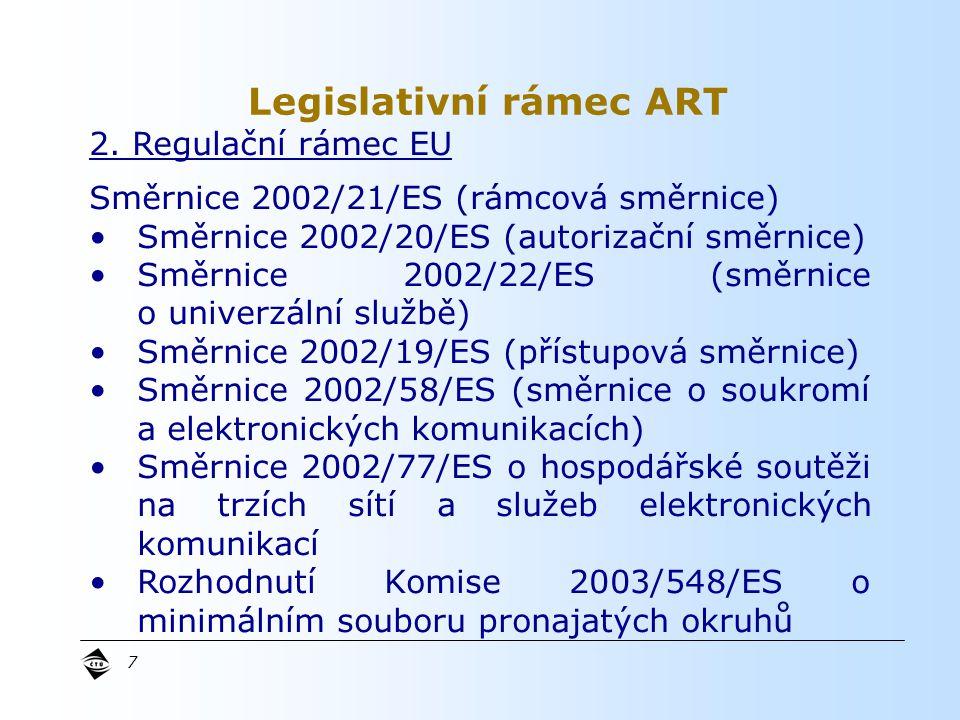 7 2. Regulační rámec EU Směrnice 2002/21/ES (rámcová směrnice) Směrnice 2002/20/ES (autorizační směrnice) Směrnice 2002/22/ES (směrnice o univerzální