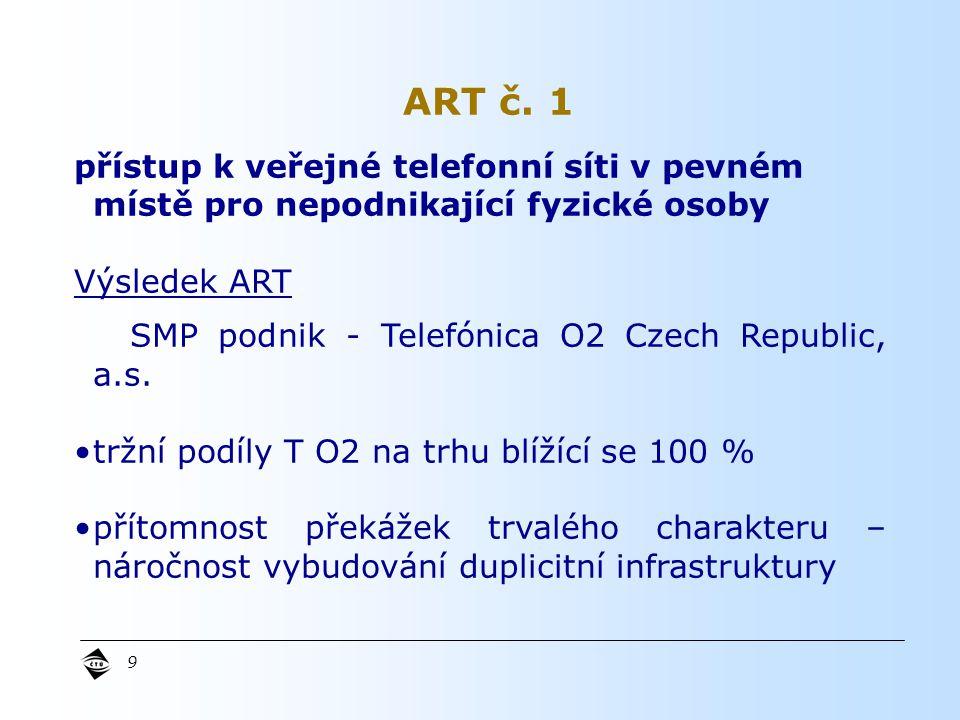 9 přístup k veřejné telefonní síti v pevném místě pro nepodnikající fyzické osoby Výsledek ART SMP podnik - Telefónica O2 Czech Republic, a.s.