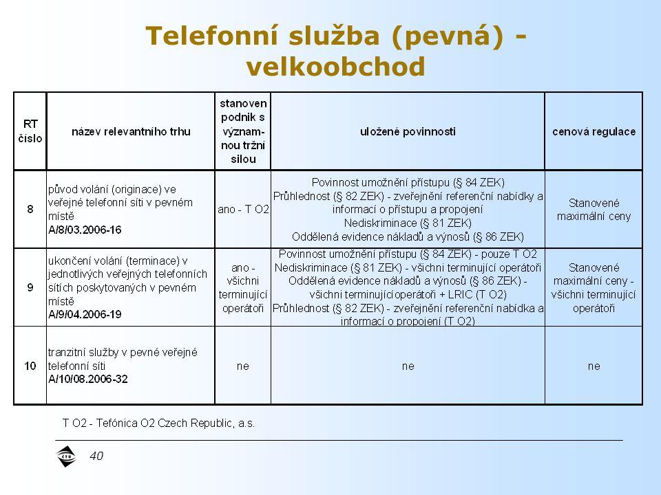 40 Telefonní služba (pevná) - velkoobchod