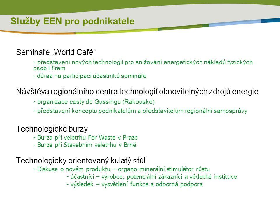 """Služby EEN pro podnikatele Semináře """"World Café"""" - představení nových technologií pro snižování energetických nákladů fyzických osob i firem - důraz n"""