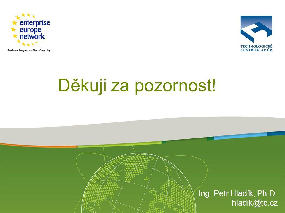 Ing. Petr Hladík, Ph.D. hladik@tc.cz Děkuji za pozornost!