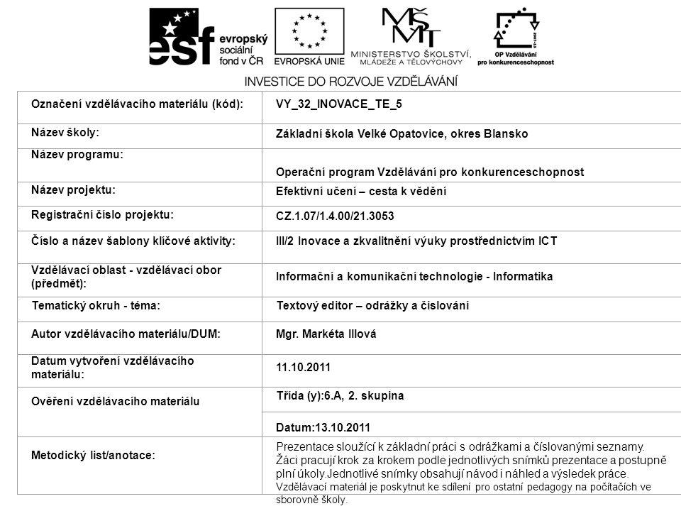 Označení vzdělávacího materiálu (kód):VY_32_INOVACE_TE_5 Název školy: Základní škola Velké Opatovice, okres Blansko Název programu: Operační program V