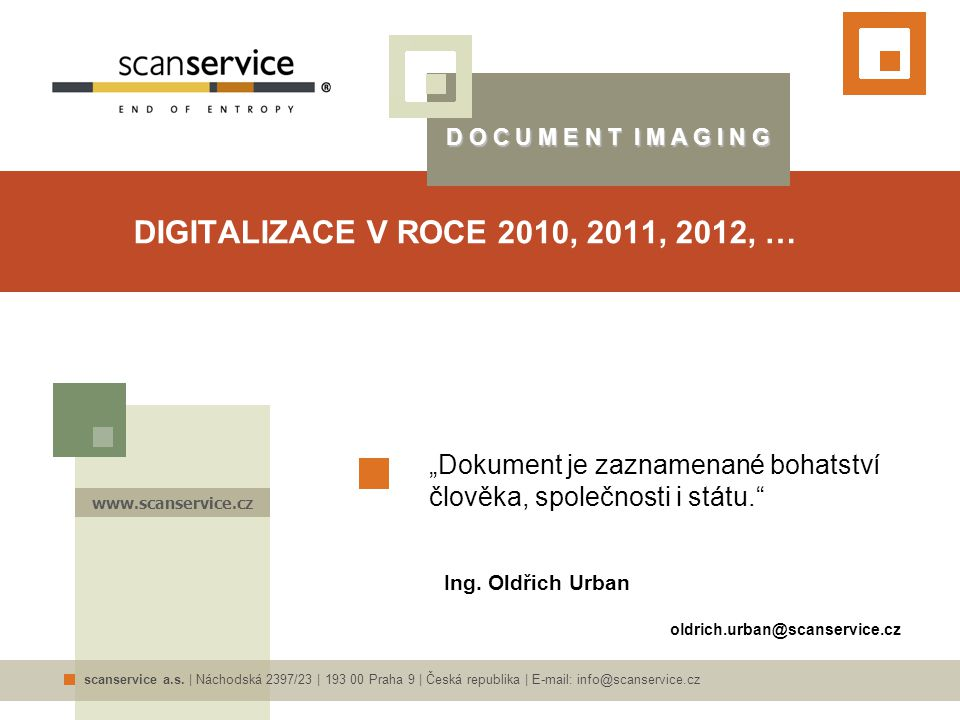 scanservice a.s. | Náchodská 2397/23 | 193 00 Praha 9 | Česká republika | E-mail: info@scanservice.cz D O C U M E N T I M A G I N G www.scanservice.cz