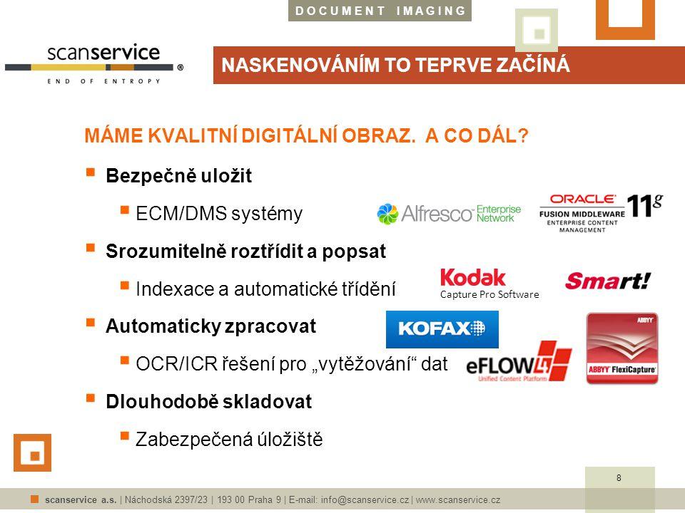 D O C U M E N T I M A G I N G scanservice a.s. | Náchodská 2397/23 | 193 00 Praha 9 | E-mail: info@scanservice.cz | www.scanservice.cz NASKENOVÁNÍM TO