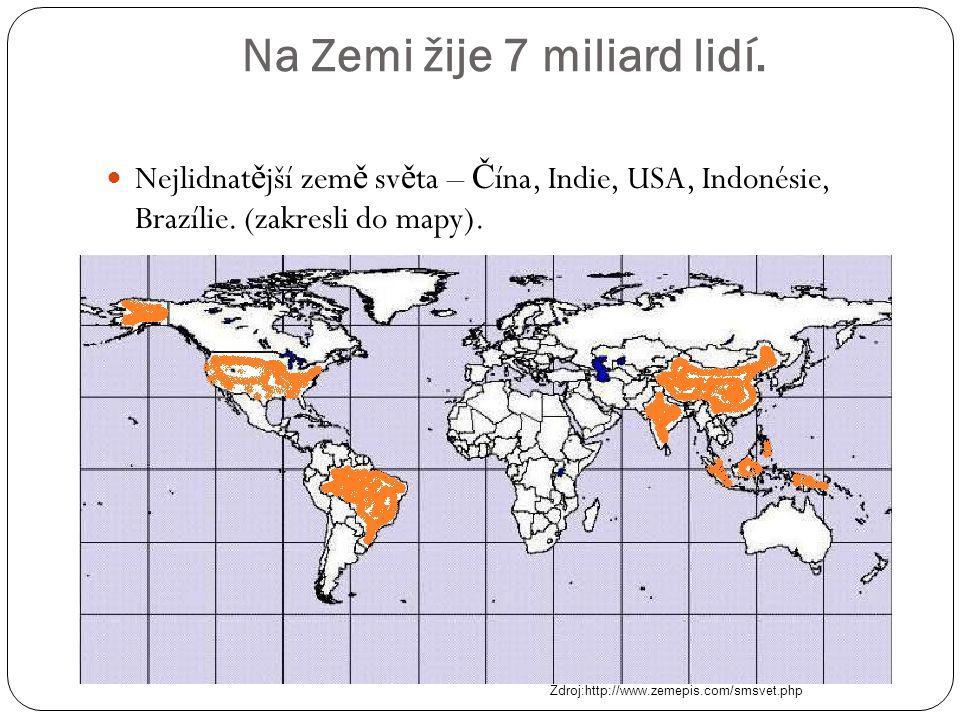Hustota obyvatelstva: č íslo, které udává pr ů m ě rný po č et lidí žijících na 1 km 2.