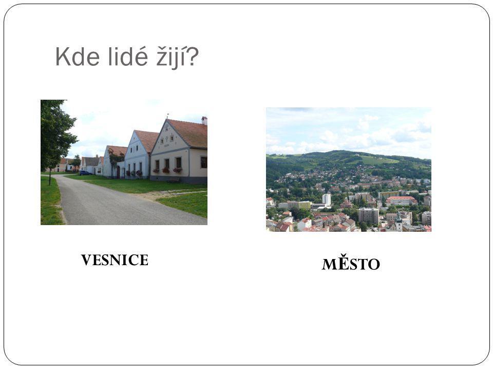 Kde lidé žijí M Ě STO VESNICE