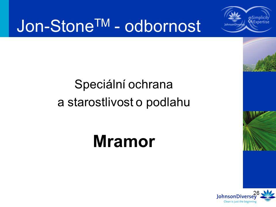26 Jon-Stone TM - odbornost Speciální ochrana a starostlivost o podlahu Mramor