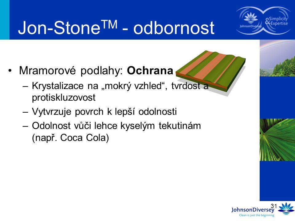 """31 Jon-Stone TM - odbornost Mramorové podlahy: Ochrana –Krystalizace na """"mokrý vzhled"""", tvrdost a protiskluzovost –Vytvrzuje povrch k lepší odolnosti"""